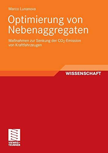 9783834807304: Optimierung von Nebenaggregaten: Maßnahmen zur Senkung der CO2-Emission von Kraftfahrzeugen (German Edition)