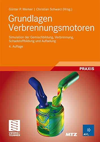 9783834807403: Grundlagen Verbrennungsmotoren: Simulation der Gemischbildung, Verbrennung, Schadstoffbildung und Aufladung
