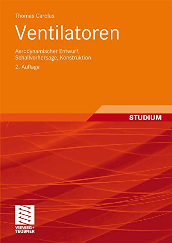 9783834807786: Ventilatoren: Aerodynamischer Entwurf, Schallvorhersage, Konstruktion (German Edition)