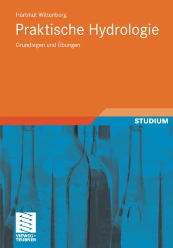 Praktische Hydrologie: Grundlagen Und Ubungen - Wittenberg, Hartmut