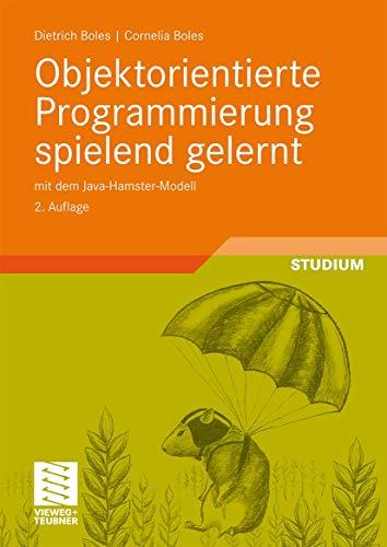9783834808028: Objektorientierte Programmierung spielend gelernt: mit dem Java-Hamster-Modell