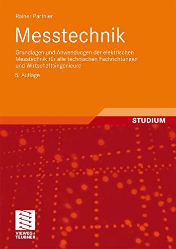9783834808110: Messtechnik: Grundlagen und Anwendungen der elektrischen Messtechnik für alle technischen Fachrichtungen und Wirtschaftsingenieure
