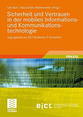 9783834808172: Sicherheit und Vertrauen in der mobilen Informations- und Kommunikationstechnologie: Tagungsband zur EICT-Konferenz IT-Sicherheit