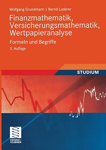 Finanzmathematik, Versicherungsmathematik, Wertpapieranalyse: Formeln Und Begriffe: Bernd Luderer