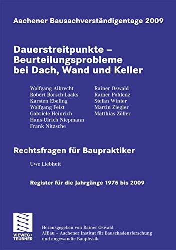 9783834808547: Aachener Bausachverständigentage 2009: Dauerstreitpunkte - Beurteilungsprobleme bei Dach, Wand und Keller