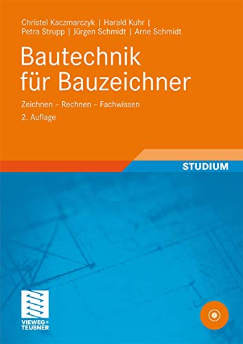 9783834808646: Bautechnik für Bauzeichner: Zeichnen - Rechnen - Fachwissen (Berufliche Bildung Teubner) (German Edition)