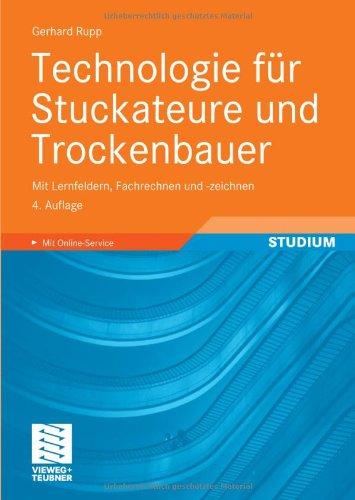9783834808707: Technologie für Stuckateure und Trockenbauer: Mit Lernfeldern, Fachrechnen und -zeichnen