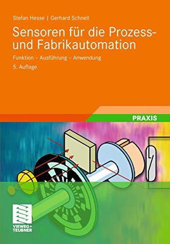 9783834808950: Sensoren für die Prozess- und Fabrikautomation: Funktion - Ausführung - Anwendung (German Edition)