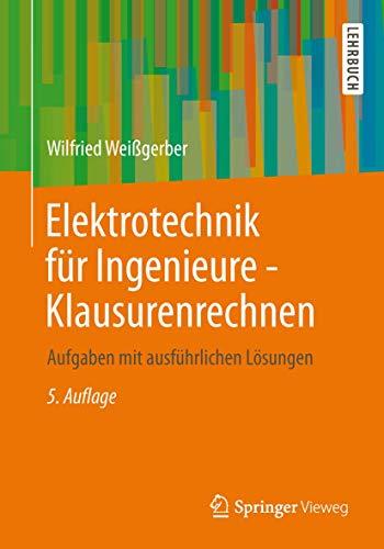 9783834809049: Elektrotechnik für Ingenieure - Klausurenrechnen: Aufgaben mit ausführlichen Lösungen (German Edition)