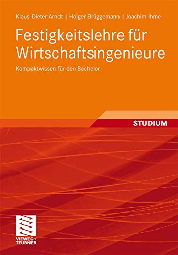 9783834809308: Festigkeitslehre für Wirtschaftsingenieure: Kompaktwissen für den Bachelor (German Edition)