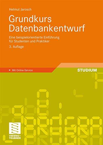 9783834809551: Grundkurs Datenbankentwurf: Eine beispielorientierte Einführung für Studenten und Praktiker (German Edition)