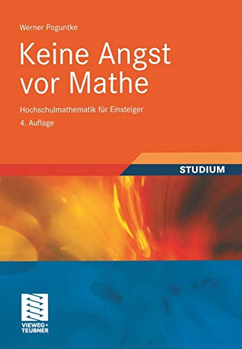 9783834809667: Keine Angst vor Mathe: Hochschulmathematik für Einsteiger
