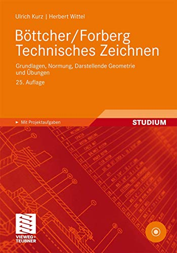 9783834809735: Böttcher/Forberg Technisches Zeichnen: Grundlagen, Normung, Darstellende Geometrie und Übungen