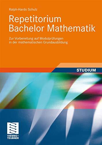 9783834809780: Repetitorium Bachelor Mathematik: Zur Vorbereitung auf Modulprüfungen in der mathematischen Grundausbildung