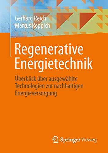 9783834809810: Regenerative Energietechnik: Überblick über ausgewählte Technologien zur nachhaltigen Energieversorgung