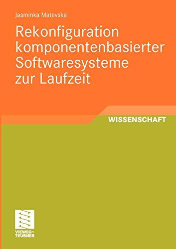 Rekonfiguration Komponentenbasierter Softwaresysteme Zur Laufzeit: Jasminka Matevska