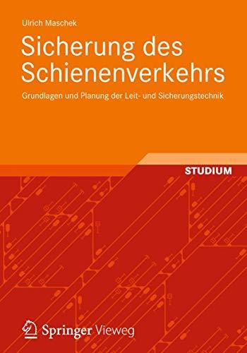 9783834810205: Sicherung des Schienenverkehrs: Grundlagen und Planung der Leit- und Sicherungstechnik (German Edition)