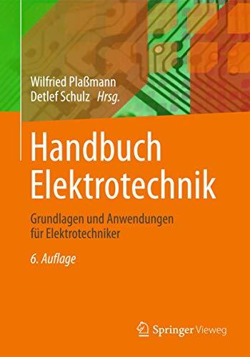 9783834810212: Handbuch Elektrotechnik: Grundlagen und Anwendungen für Elektrotechniker