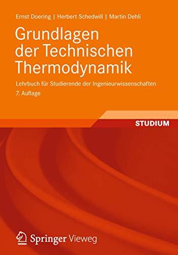 Grundlagen der Technischen Thermodynamik: Lehrbuch für Studierende: Ernst Doering; Herbert