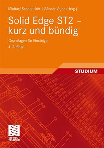 9783834812087: Solid Edge ST2 - kurz und bündig: Grundlagen für Einsteiger (German Edition)
