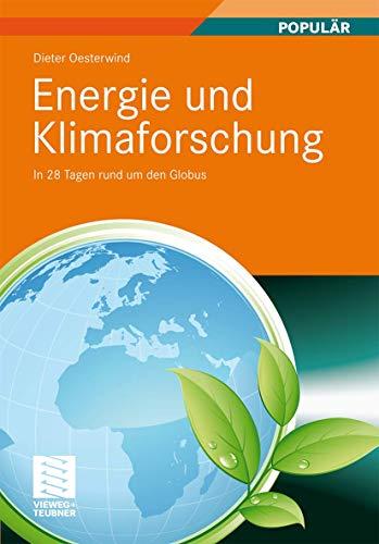 Energie und Klimaforschung: In 28 Tagen rund um den Globus - Oesterwind, Dieter