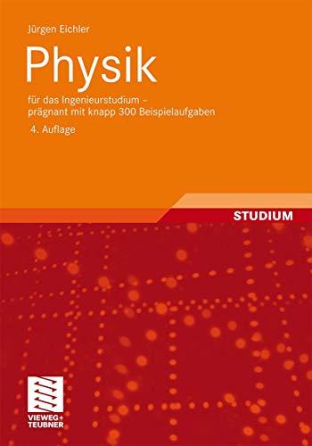 Physik: für das Ingenieurstudium - prägnant mit: Jürgen Eichler