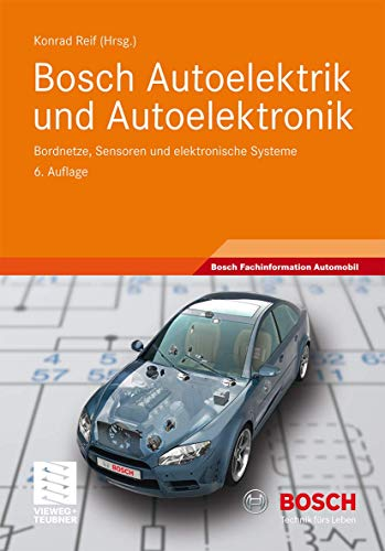 9783834812742: Bosch Autoelektrik und Autoelektronik: Bordnetze, Sensoren und elektronische Systeme (Bosch Fachinformation Automobil)