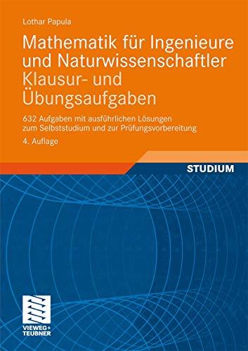 9783834813053: Mathematik für Ingenieure und Naturwissenschaftler - Klausur- und Übungsaufgaben: 632 Aufgaben mit ausführlichen Lösungen zum Selbststudium und zur Prüfungsvorbereitung (German Edition)