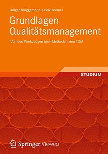 9783834813091: Grundlagen Qualitätsmanagement: Von den Werkzeugen über Methoden zum TQM