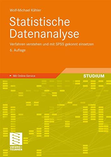 9783834813268: Statistische Datenanalyse: Verfahren verstehen und mit SPSS gekonnt einsetzen. Mit Online-Service
