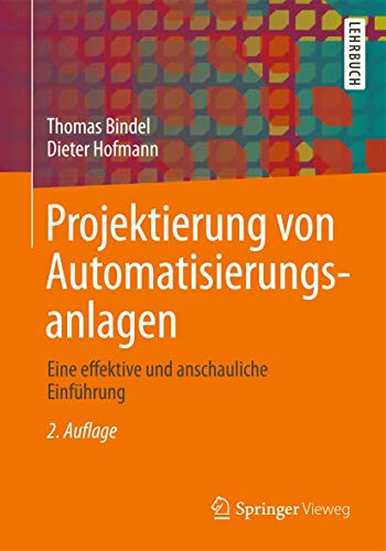 9783834813329: Projektierung von Automatisierungsanlagen: Eine effektive und anschauliche Einführung (German Edition)
