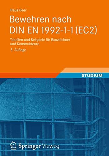 9783834813527: Bewehren nach DIN EN 1992-1-1 (EC2): Tabellen und Beispiele für Bauzeichner und Konstrukteure