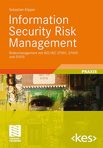 9783834813602: Information Security Risk Management: Risikomanagement mit ISO/IEC 27001, 27005 und 31010 (Edition )