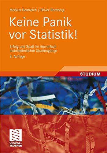 9783834813787: Keine Panik vor Statistik!: Erfolg und Spaß im Horrorfach nichttechnischer Studiengänge