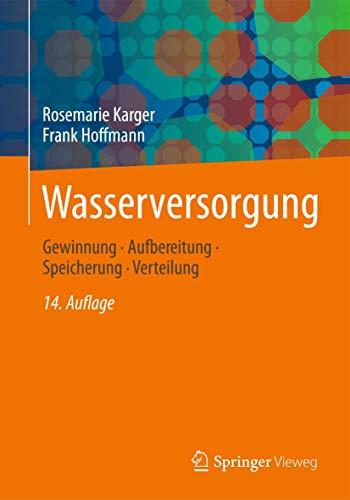 9783834813800: Wasserversorgung: Gewinnung - Aufbereitung - Speicherung - Verteilung (German Edition)