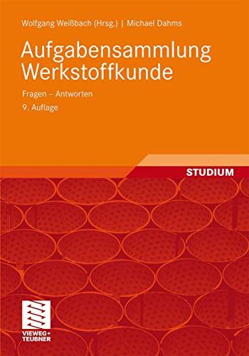 9783834813879: Aufgabensammlung Werkstoffkunde: Fragen - Antworten (German Edition)