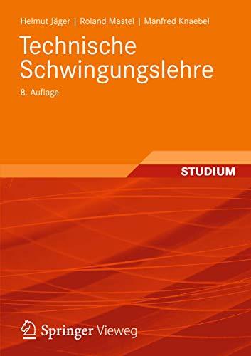 9783834813961: Technische Schwingungslehre: Grundlagen - Modellbildung - Anwendungen