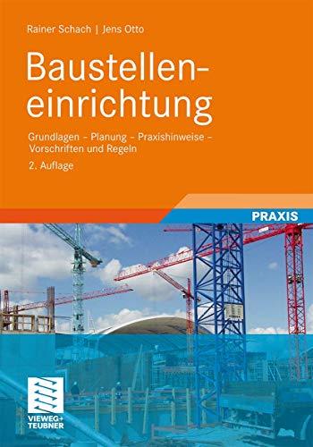 Baustelleneinrichtung: Grundlagen - Planung - Praxishinweise - Vorschriften und Regeln (German Edition) - Rainer Schach, Jens Otto, Bernd Kochendörfer (Series Editor), Fritz Berner (Series Editor)