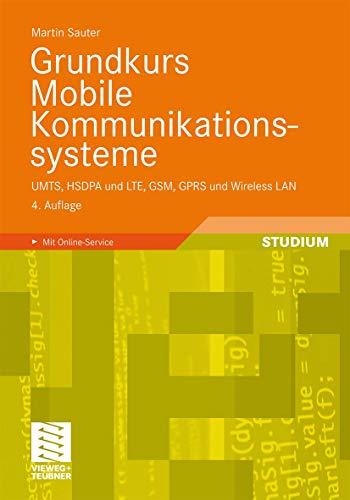 9783834814074: Grundkurs Mobile Kommunikationssysteme: Umts, Hsdpa Und Lte, GSM, Gprs Und Wireless LAN