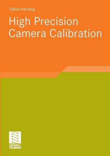 High Precision Camera Calibration: Tobias Hanning