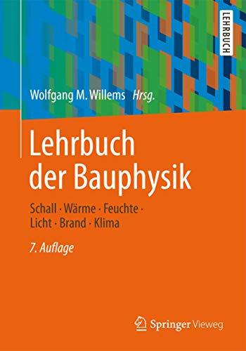 9783834814159: Lehrbuch der Bauphysik: Schall - Wärme - Feuchte - Licht - Brand - Klima