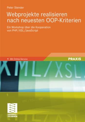 Webprojekte realisieren nach neuesten OOP-Kriterien: Peter Stender