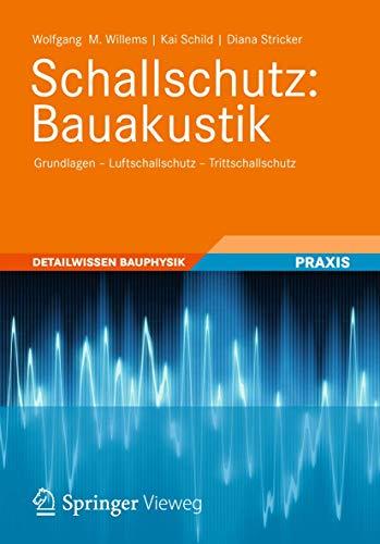 9783834814364: Schallschutz: Bauakustik: Grundlagen - Luftschallschutz - Trittschallschutz (Detailwissen Bauphysik)