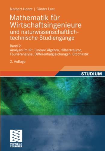 9783834814418: Mathematik für Wirtschaftsingenieure und naturwissenschaftlich-technische Studieng?e: Band 2 Analysis im IR^n, Lineare Algebra, Hilberträume, ... Stochastik (German Edition)