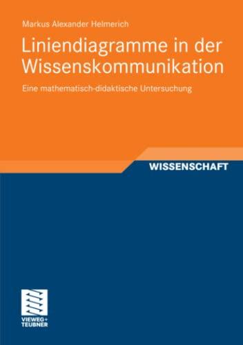 Liniendiagramme in Der Wissenskommunikation: Eine Mathematisch-Didaktische Untersuchung: Markus ...