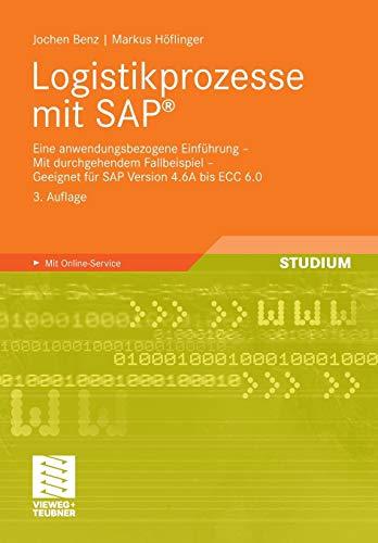 9783834814845: Logistikprozesse mit SAP: Eine anwendungsbezogene Einführung - Mit durchgehendem Fallbeispiel - Geeignet für SAP Version 4.6A bis ECC 6.0