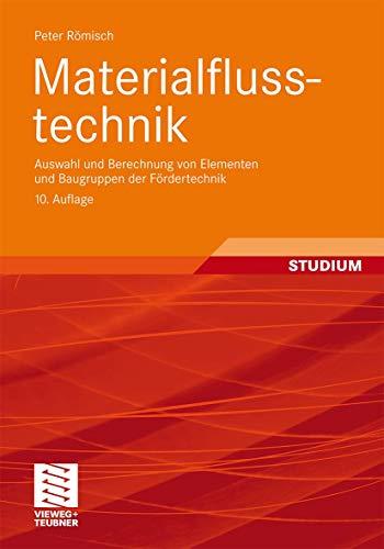 9783834814852: Materialflusstechnik: Auswahl und Berechnung von Elementen und Baugruppen der Fördertechnik