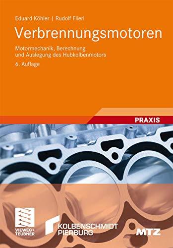 9783834814869: Verbrennungsmotoren: Motormechanik, Berechnung Und Auslegung Des Hubkolbenmotors