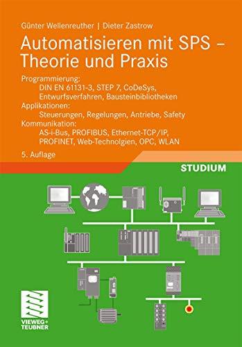 9783834815040: Automatisieren mit SPS - Theorie und Praxis: Programmierung: DIN EN 61131-3, STEP7, CoDeSys, Entwurfsverfahren, Bausteinbibliotheken. Applikationen: ... OPC, WLAN (Viewegs Fachbücher der Technik)