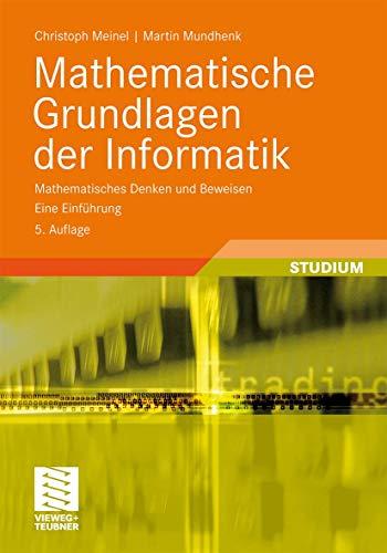 9783834815200: Mathematische Grundlagen der Informatik: Mathematisches Denken und Beweisen. Eine Einführung (XLeitfäden der Informatik) (German Edition)